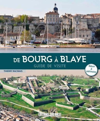 DE BOURG A BLAYE GUIDE VISITE French Paperback