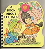 A Book about Feelings with Patches and Friends, , 089954214X