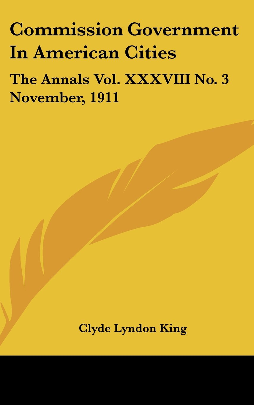 Download Commission Government In American Cities: The Annals Vol. XXXVIII No. 3 November, 1911 pdf