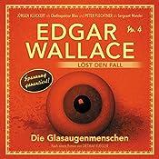 Die Glasaugenmenschen (Edgar Wallace löst den Fall 4) | Dietmar Kuegler