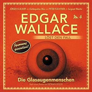 Die Glasaugenmenschen (Edgar Wallace löst den Fall 4) Hörspiel