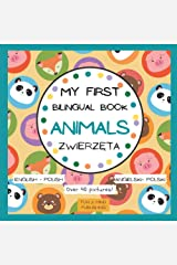 My First Bilingual Book Animals English- Polish Over 40 Pictures: American English- Polish, Premium Color Interior, Język Polski Angielski ... (My First Bilingual Book English- Polish) Paperback