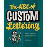The ABC of Custom Lettering: A Practical Guide...