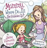 Mommy, Where Do All the Bubbles Go?, Janine Eterovich-Boynar, 1463630263