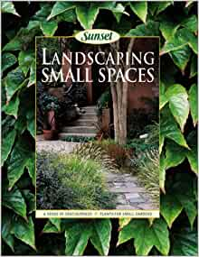 Landscaping small spaces sunset books - Sunset small spaces collection ...