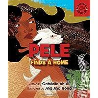 Pele Finds a Home (Hawaiian Legends: for Little Ones)