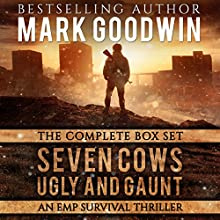 EMP Survival Box Set: Seven Cows, Ugly and Gaunt:  A Post-Apocalyptic Saga of America's Worst Nightmare Audiobook by Mark Goodwin Narrated by Kevin Pierce