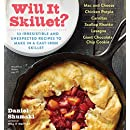 Will It Skillet?: 53 Irresistible and Unexpected Recipes to Make in a Cast-Iron Skillet (Will It.?)