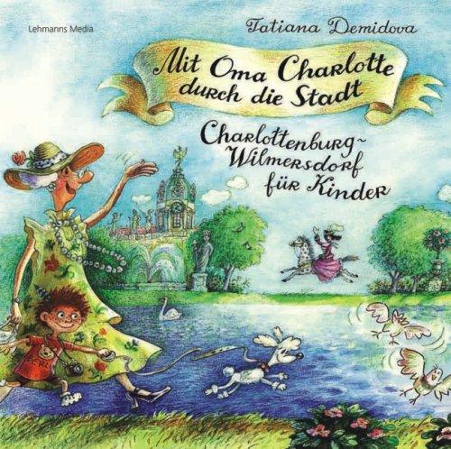Mit Oma Charlotte durch die Stadt: Charlottenburg und Wilmersdorf für Kinder