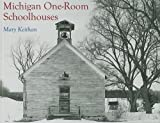 Michigan One-Room Schoolhouses, Mary Keithan, 0472032186