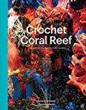 Crochet Coral Reef: A Project by the Institute For Figuring