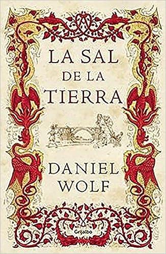 La sal de la tierra (Novela histórica): Amazon.es: Daniel Wolf, CARLOS; FORTEA GIL: Libros