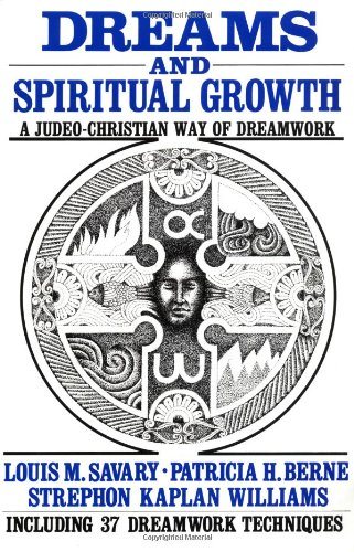 Dreams and Spiritual Growth: A Judeo-Christian Way of Dreamwork