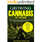 Growing Cannabis at Home: A Step by Step Guide to Growing Vibrant Cannabis Plants with Giant Buds at Home