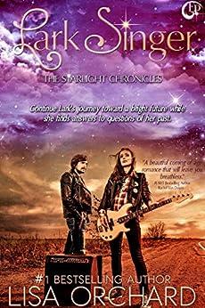 Lark Singer (Starlight Chronicles Book 2) by [Orchard, Lisa]