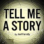 Tell Me a Story | Joel Farrelly