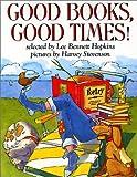 Good Books, Good Times!, Lee Bennett Hopkins, 0064462226