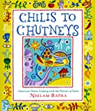 img - for Chilis to Chutneys: American Home Cooking With The Flavors Of India book / textbook / text book