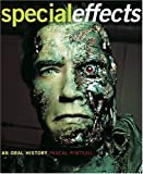 Special Effects: An Oral History--Interviews with 37 Masters Spanning 100 Years