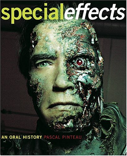 Oral History--Interviews with 37 Masters Spanning 100 Years (Digital Special Effects)
