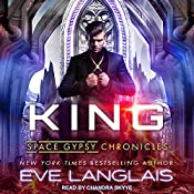 King: Space Gypsy Chronicles Series, Book 4 | Eve Langlais