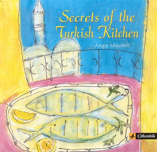Secrets of the Turkish Kitchen by Angie Mitchell