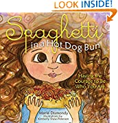 #10: Spaghetti in a Hot Dog Bun: Having the Courage To Be Who You Are