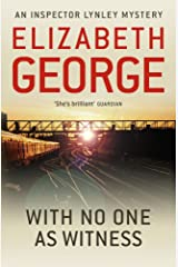 With No One as Witness: An Inspector Lynley Novel: 11 Kindle Edition