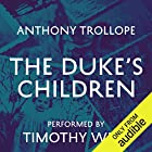 The Duke's Children Audiobook by Anthony Trollope Narrated by Timothy West