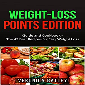 Weight-Loss Points Edition: Guide and Cookbook Audiobook