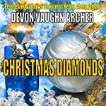 Christmas Diamonds | Devon Vaughn Archer