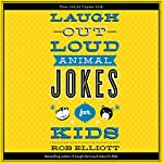 Laugh-Out-Loud Animal Jokes for Kids | Rob Elliot