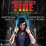 Where There's Fire: A Panopolis Story | Cari Z.