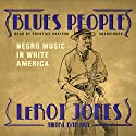 Blues People: Negro Music in White America Audiobook by LeRoi Jones Narrated by Prentice Onayemi
