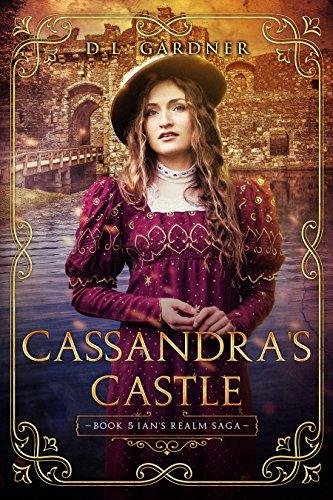 Book: Cassandra's Castle (Ian's Realm Saga Book 5) by D. L. Gardner