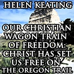Our Christian Wagon Train of Freedom