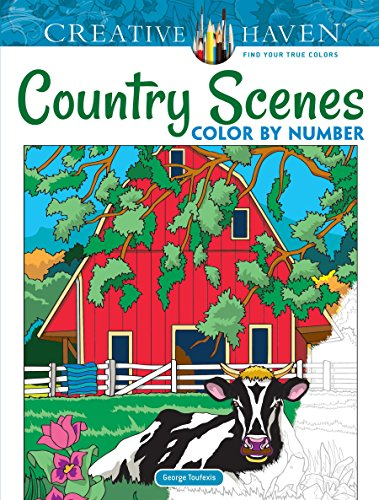 Pdf Crafts Creative Haven Country Scenes Color by Number Coloring Book (Adult Coloring)