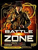 Battle Zone: The Inspiring Truth Behind Popular Combat Video Games (Video Games vs. Reality)