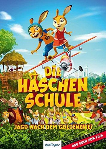 Die Häschenschule - Jagd nach dem goldenen Ei: Das Buch zum Film