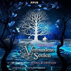 Verbundene Seelen: Jenna & Drystan Hörbuch von Nica Stevens Gesprochen von: Nina Reithmeier