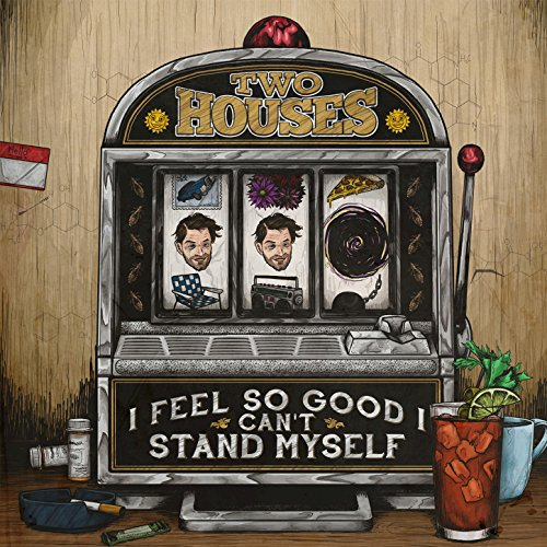 Two Houses - I Feel So Good I Cant Stand Myself - CD - FLAC - 2016 - FATHEAD Download