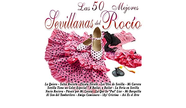 Las 50 Mejores Sevillanas del Rocio by Various artists on Amazon Music - Amazon.com