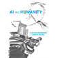 AI and Humanity (The MIT Press) (English Edition)