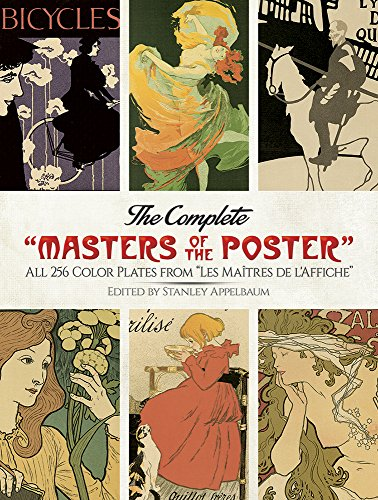 """The Complete """"Masters of the Poster"""": All 256 Color Plates from """"Les Maîtres de l'Affiche"""" (Dover Fine Art, History of Art)"""