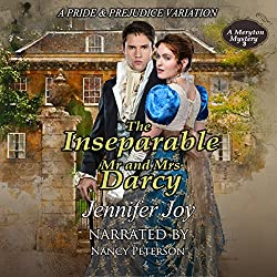 The Inseparable Mr. and Mrs. Darcy: A Pride & Prejudice Variation