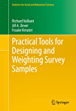 Practical Tools for Designing and Weighting Survey Samples: 51 (Statistics for Social and Behavioral Sciences)