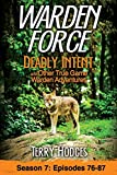 Warden Force: Deadly Intent and Other True Game Warden Adventures: Episodes 76 - 87 (Volume 7)