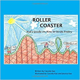 Roller Coaster: A Kid's Guide on How to Write Poetry by Cassidy Kao (2014-10-13)