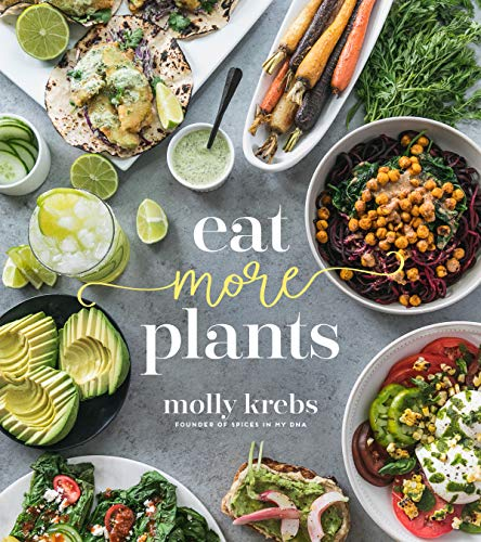 Eat More Plants by Molly Krebs