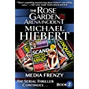 Media Frenzy (The Rose Garden Arena Incident Book 2)